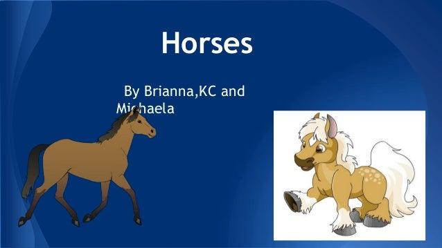 Horses presentation by brianna,kc and michaela 976
