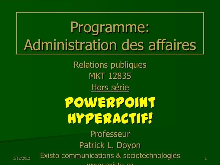 Programme:     Administration des affaires                     Relations publiques                         MKT 12835      ...