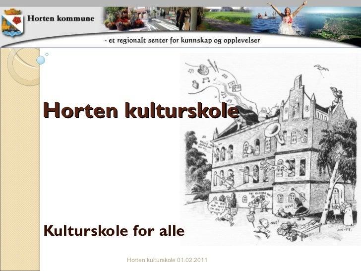 Kulturskole for alle Horten kulturskole Horten kulturskole 01.02.2011