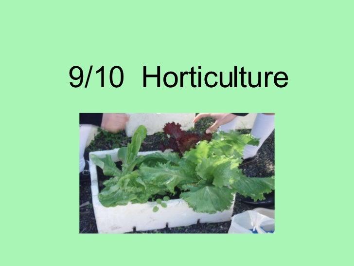 9/10  Horticulture