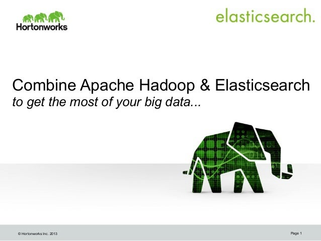 Combine Apache Hadoop and Elasticsearch to Get the Most of Your Big Data