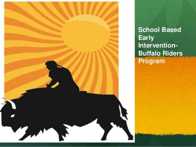U Buffffalo Rider School Based Early Intervention- Buffalo Riders Program