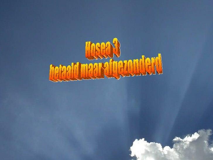 Hosea 3 betaald maar afgezonderd