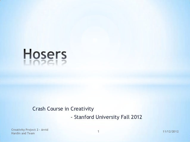 Crash Course in Creativity                                - Stanford University Fall 2012Creativity Project 2 - Arvid     ...
