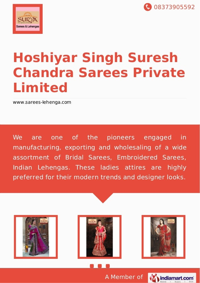 08373905592 A Member of Hoshiyar Singh Suresh Chandra Sarees Private Limited www.sarees-lehenga.com We are one of the pion...