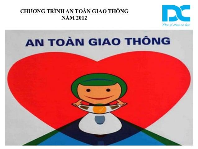 CHƯƠNG TRÌNH AN TOÀN GIAO THÔNG           NĂM 2012