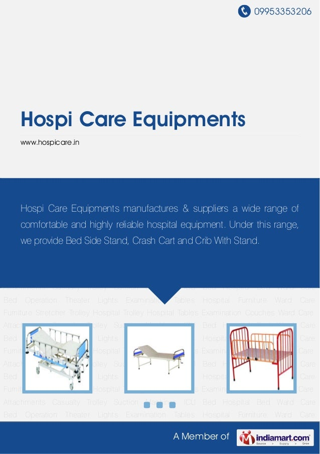 09953353206A Member ofHospi Care Equipmentswww.hospicare.inICU Bed Hospital Bed Ward Care Bed Operation Theater Lights Exa...