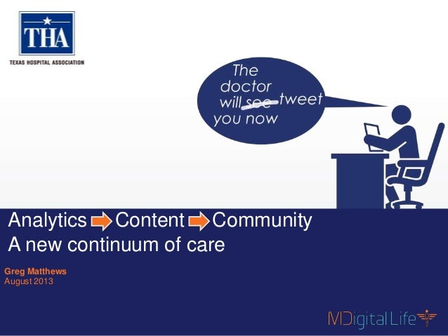 #HCMktg | @chimoose Contents are proprietary and confidential. 1 Analytics Content Community A new continuum of care Greg ...
