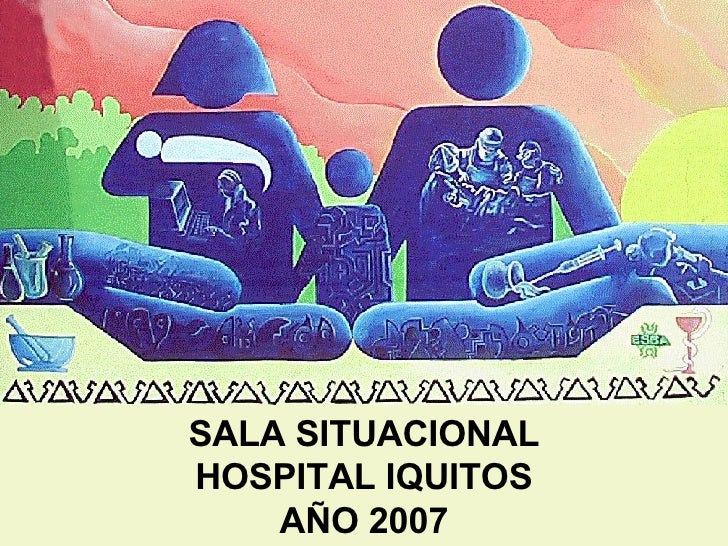 SALA SITUACIONAL HOSPITAL IQUITOS AÑO 2007