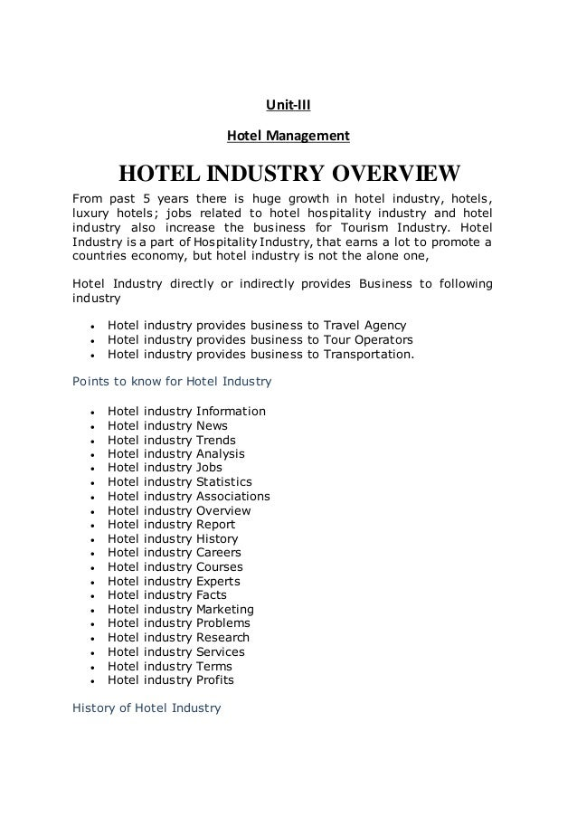Unit-III Hotel Management HOTEL INDUSTRY OVERVIEW From past 5 years there is huge growth in hotel industry, hotels, luxury...