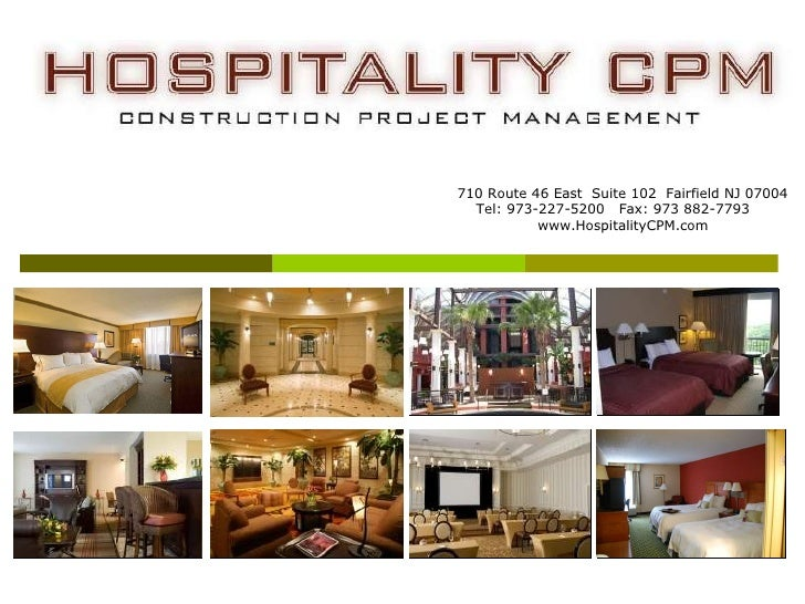 710 Route 46 East  Suite 102  Fairfield NJ 07004 Tel: 973-227-5200  Fax: 973 882-7793 www.HospitalityCPM.com
