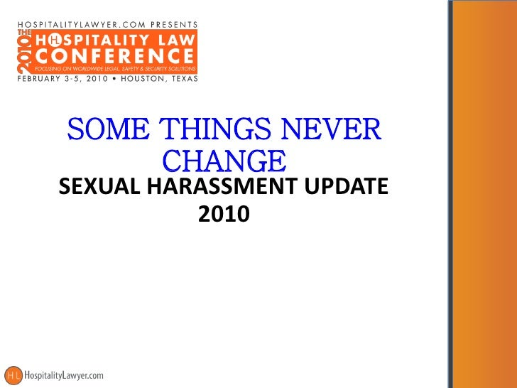 Hospitality Law Conference 2010 - Some Things Never Change Sex Harassment Update - Dean Schaner