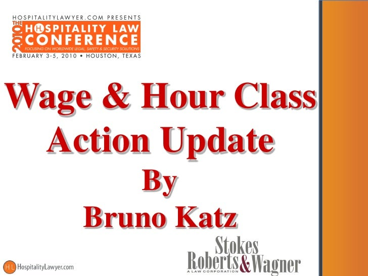 Hospitality Law Conference 2010 - Wage & Hour Class Action Update - Bruno
