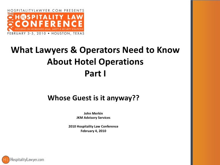 Hospitality Law Conference 2010 - What Lawyers & Operators Need to know about Hospitality Operations Part I - Scott Joslove & John Merkin