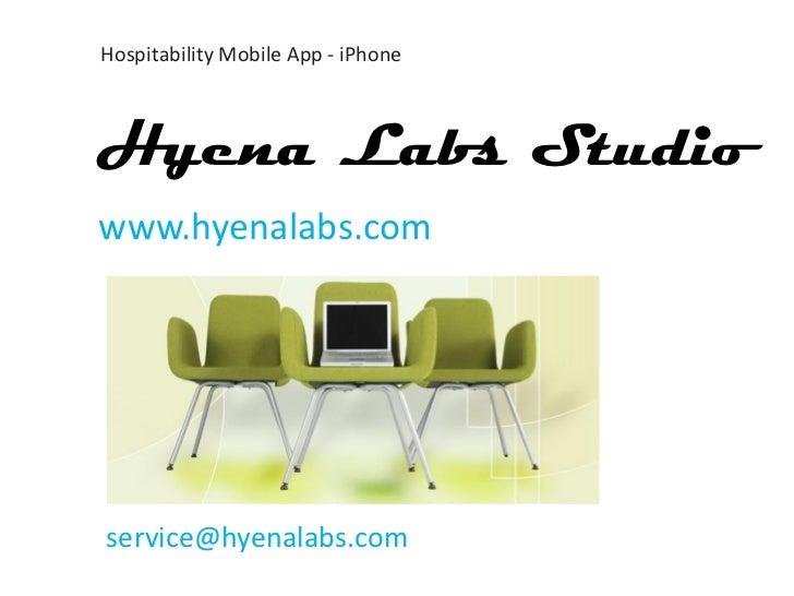 Hospitability Mobile App - iPhoneHyena Labs Studiowww.hyenalabs.comservice@hyenalabs.com     www.hyenalabs.com    service@...