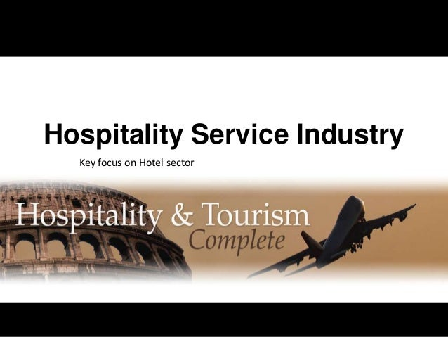Hospitality Service Industry Key focus on Hotel sector