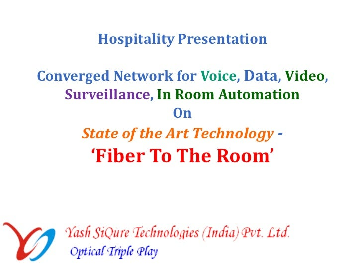 Hospitality Presentation<br />Converged Network for Voice, Data, Video, Surveillance, In Room Automation  <br />On <br />S...