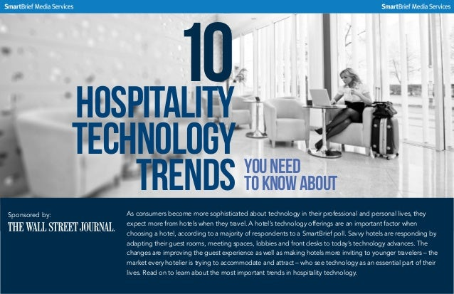 10Hospitality Technology Trends YouNeed toKnowAbout As consumers become more sophisticated about technology in their profe...