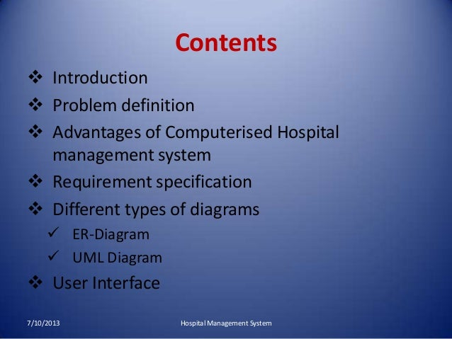 Contents  Introduction  Problem definition  Advantages of Computerised Hospital management system  Requirement specifi...