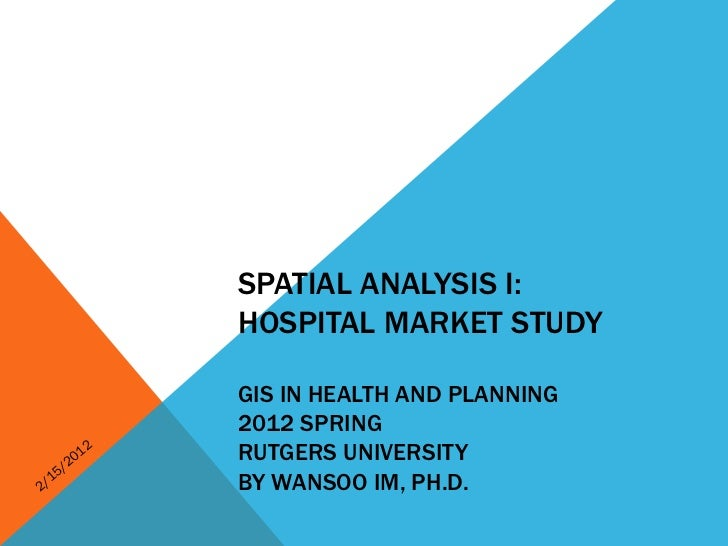 Hospital Market Analysis by using ArcGIS