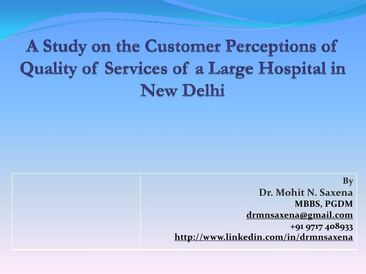 A Study on the Customer Perceptions of Quality of Services of a Large Hospital in New Delhi<br />