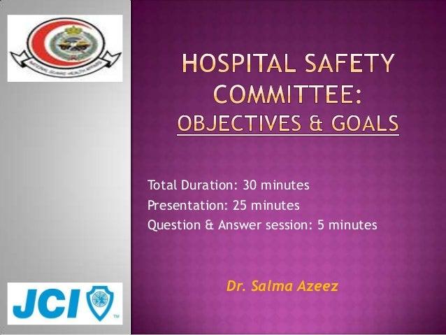 Total Duration: 30 minutesPresentation: 25 minutesQuestion & Answer session: 5 minutes            Dr. Salma Azeez