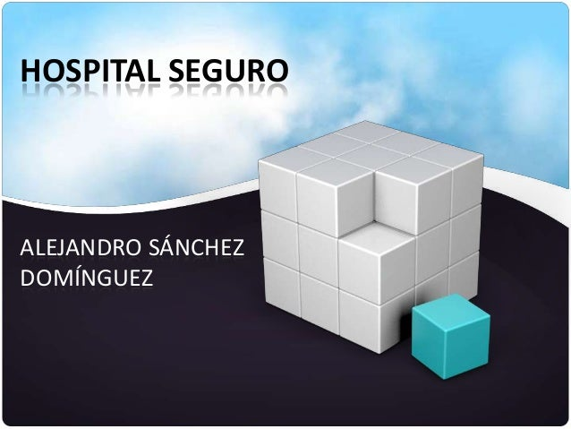 HOSPITAL SEGUROALEJANDRO SÁNCHEZDOMÍNGUEZ