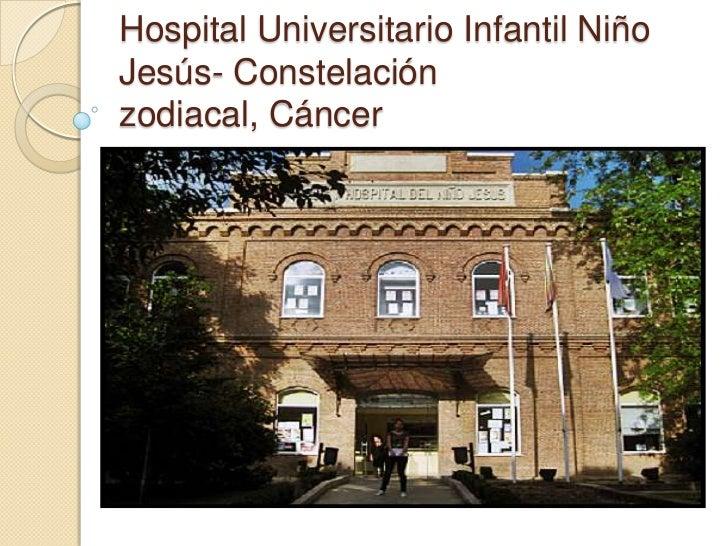 Hospital universitario infantil niño jesús  constelación zodiacal,