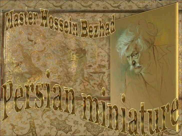 Master Hossein Bezhad Persian miniature