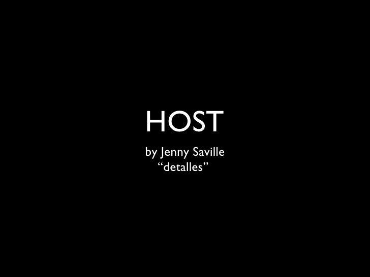 """HOST <ul><li>by Jenny Saville </li></ul><ul><li>""""detalles""""  </li></ul>"""