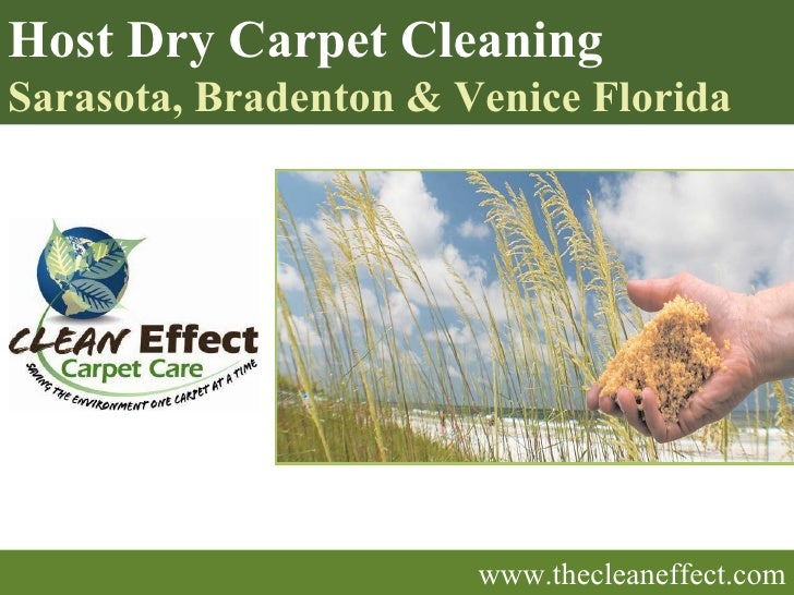 www.thecleaneffect.com Host Dry Carpet Cleaning  Sarasota, Bradenton & Venice Florida