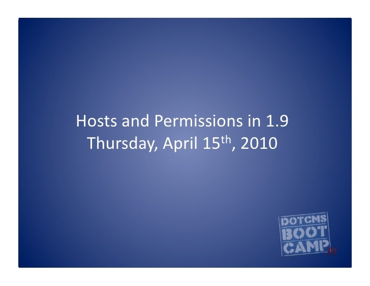 Hosts	   and	   Permissions	   in	   1.9	     Thursday,	   April	   15th,	   2010