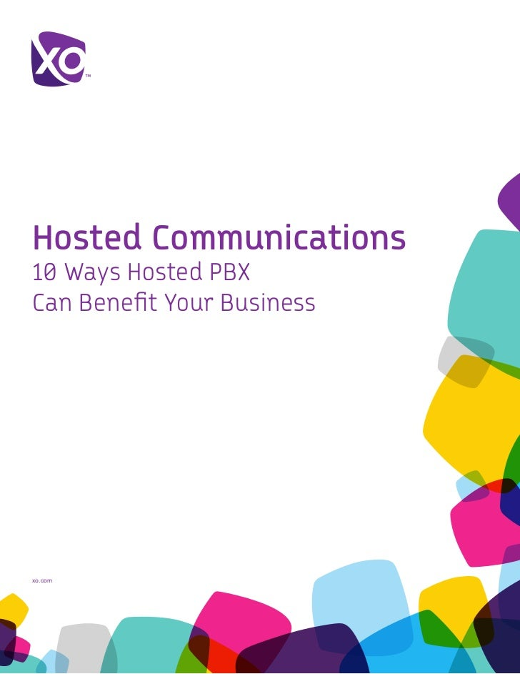 Hosted Communications10 Ways Hosted PBXCan Benefit Your Businessxo.com