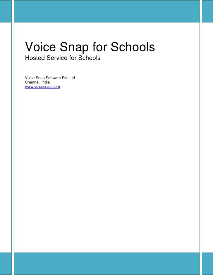 Voice Snap for Schools Hosted Service for Schools   Voice Snap Software Pvt. Ltd Chennai, India www.voicesnap.com