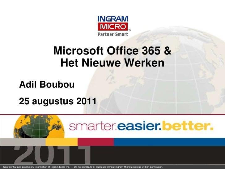 Microsoft Office 365 &                                              Het Nieuwe Werken              Adil Boubou            ...