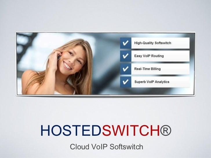 HOSTED SWITCH ® Cloud VoIP Softswitch