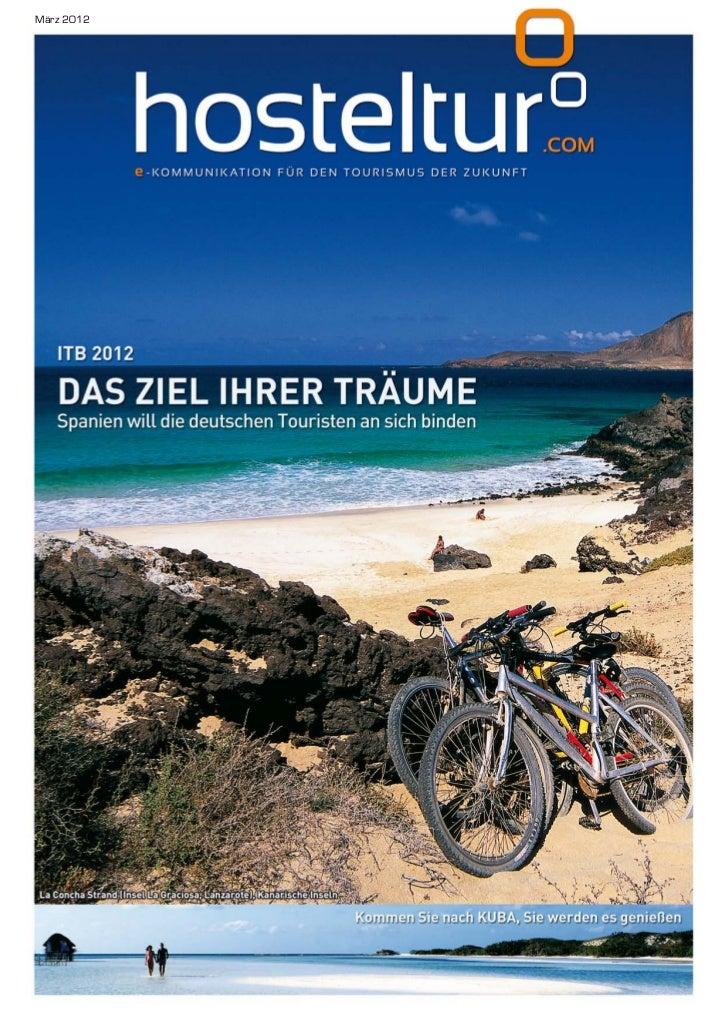 Hosteltur ITB 2012. DAS ZIEL IHRER TRAUME. Spanien will die deutschen Touristen an sich binden