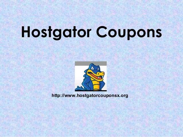 Hostgator Coupons   http://www.hostgatorcouponsx.org