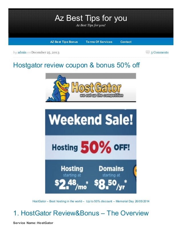 Az Best Tips for you Az Best Tips for you! 3 Commentsby admin on December 25, 2013 Hostgator review coupon & bonus 50% off...