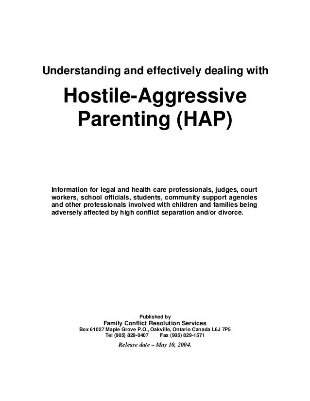 Understanding and effectively dealing with  Hostile-Aggressive Parenting (HAP)  Information for legal and health care prof...