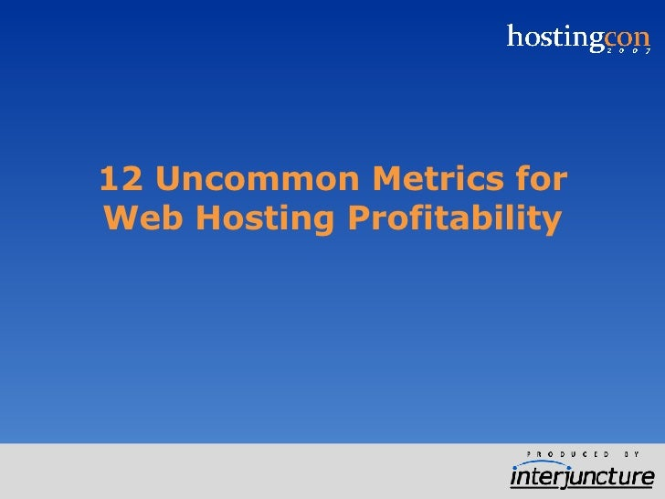 12 Uncommon Metrics for Web Hosting Profitability