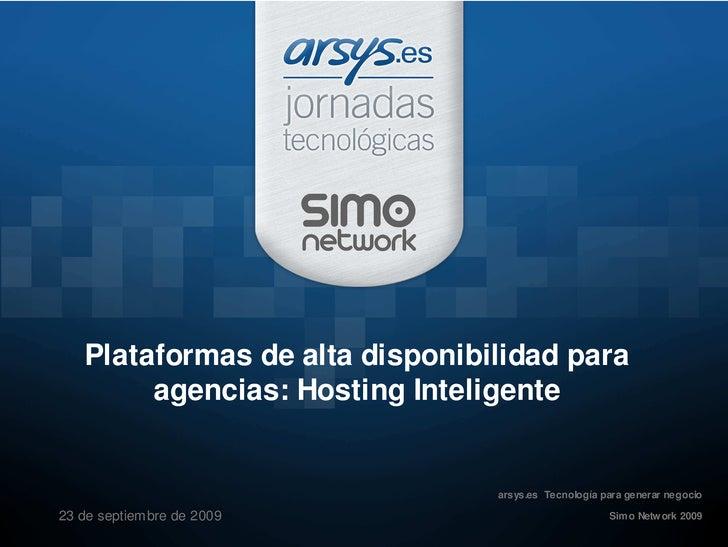 Plataformas de alta disponibilidad para         agencias: Hosting Inteligente                                   arsys.es T...