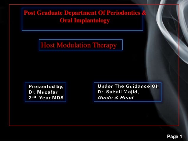 Page 1 Post Graduate Department Of Periodontics & Oral Implantology Host Modulation Therapy