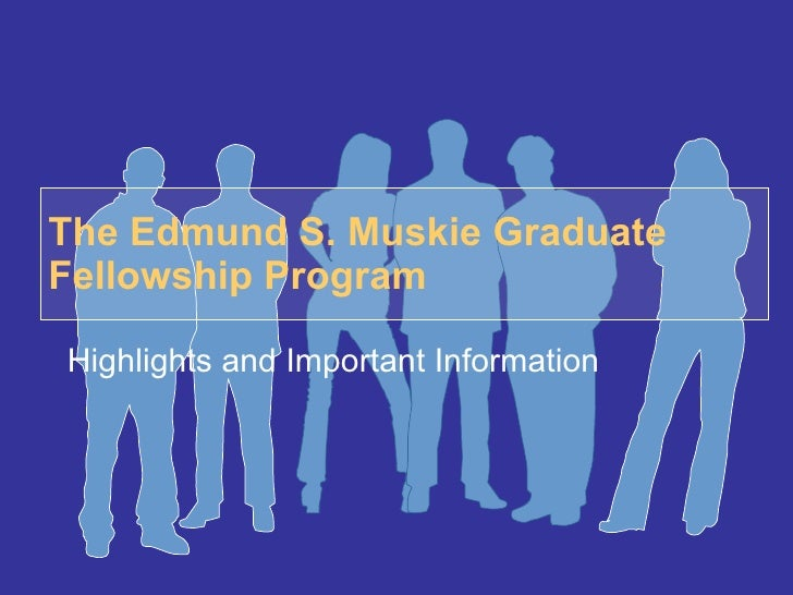 The Edmund S. Muskie Graduate Fellowship Program Highlights and Important Information
