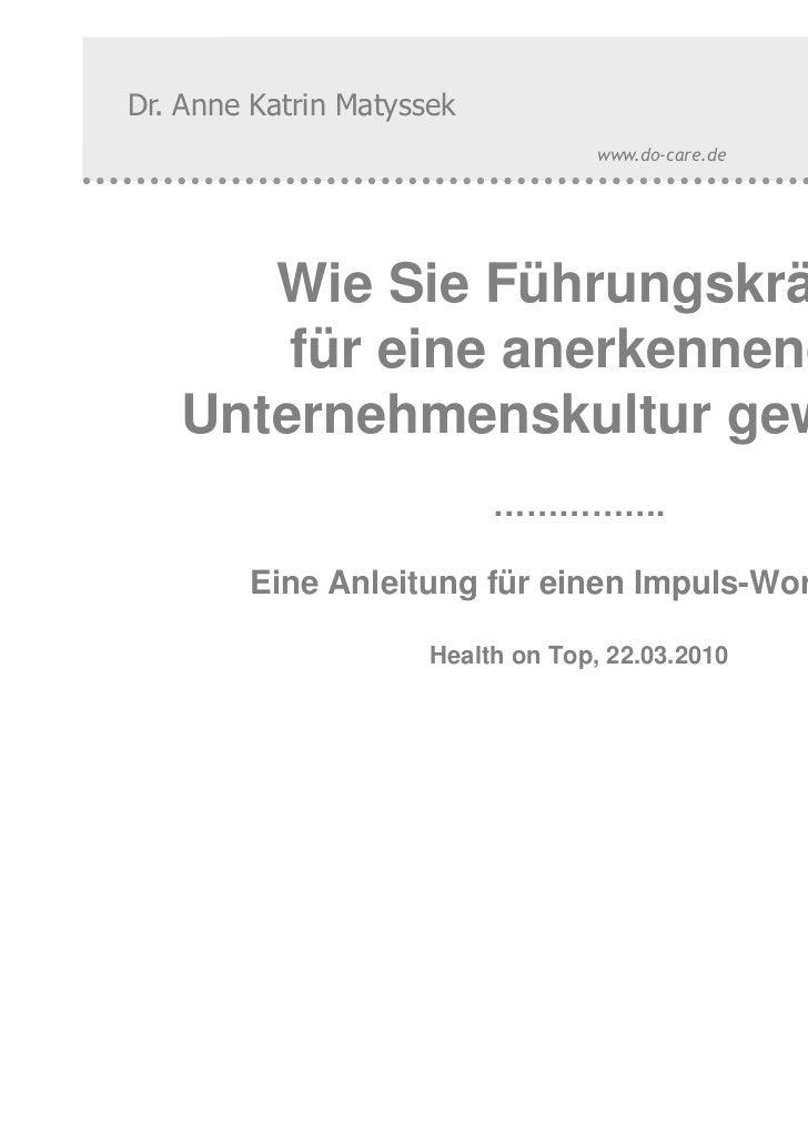 Dr. Anne Katrin Matyssek                                           www.do-care.de      Wie Sie Führungskräfte       für ei...