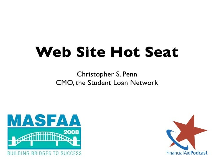 Web Site Hot Seat        Christopher S. Penn   CMO, the Student Loan Network