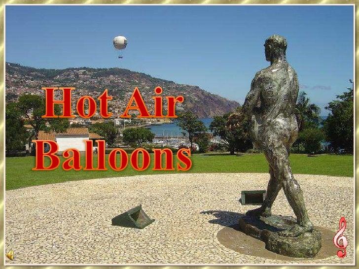 Hot Air <br />Balloons<br />