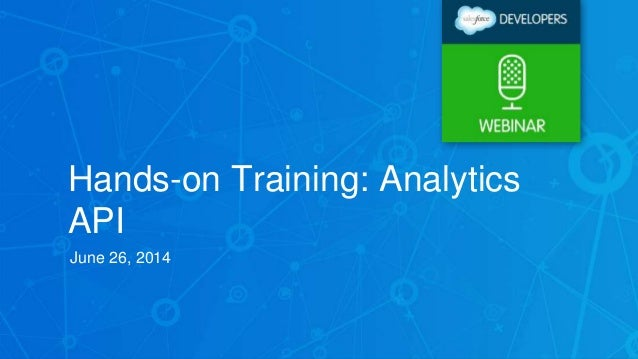 Hands-on Training: Analytics API June 26, 2014