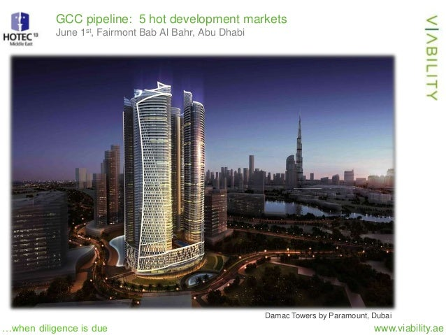 www.viability.ae…when diligence is due GCC pipeline: 5 hot development markets June 1st, Fairmont Bab Al Bahr, Abu Dhabi D...