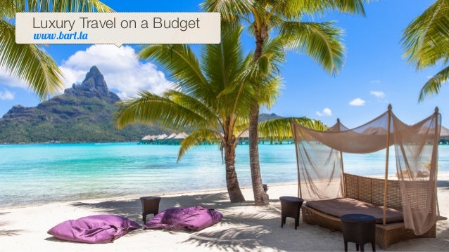 Luxury Travel on a Budget